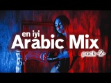 Best Arabic Music Remix SET (2017)