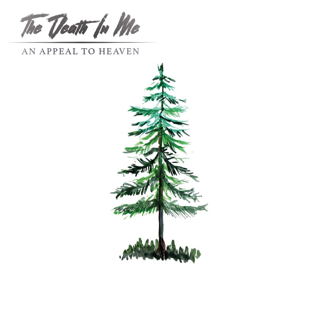 The Death In Me - An Appeal To Heaven (2017)