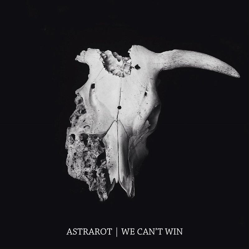 Astrarot - We Can't Win (2017)