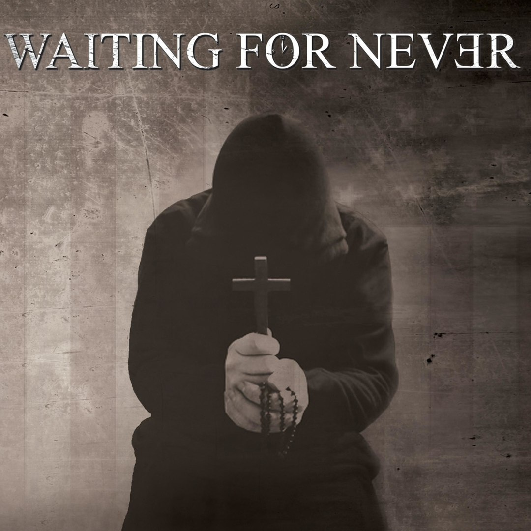 Waiting for Never - Waiting for Never (2017)