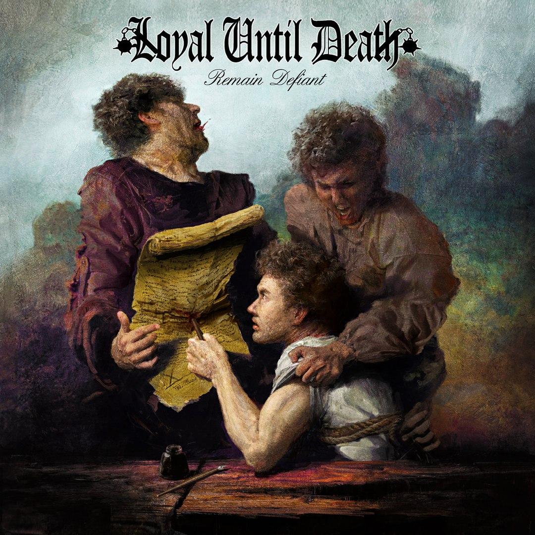 Loyal Until Death - Remain Defiant (2017)