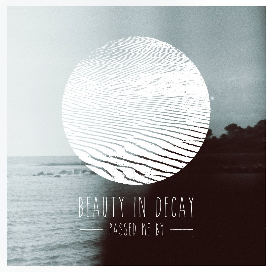 Passed Me By - Beauty In Decay [EP] (2017)