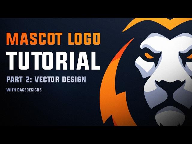 Mascot Logo Tutorial PT 2 | Vector Design with Dase