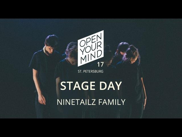 Ninetailz Family / Stage Day / OPEN YOUR MIND '17 SPB