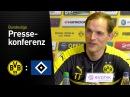 Thomas Tuchel: Fokus auf die nächste Aufgabe | BVB - Hamburger SV