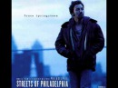Bruce Springsteen - Streets of Philadelphia Hq