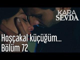 Kara Sevda 72. Bölüm - Hoşçakal Küçüğüm
