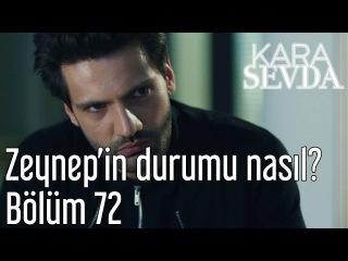 Kara Sevda 72. Bölüm - Zeynep'in Durumu Nasıl?
