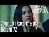 Kara Sevda 72. Bölüm - Zeynepi Kaçırma Planı