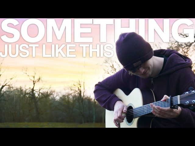 Something Just Like This The Chainsmokers Coldplay Fingerstyle Guitar Cover