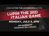 【ANIME EXPO2017】LUPIN the 3rd ITALIAN GAME Trailer