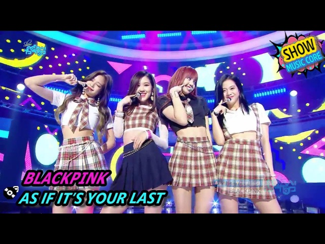 [HOT] BLACKPINK - AS IF ITS YOUR LAST, 블랙핑크 - 마지막처럼 Show Music core 20170812