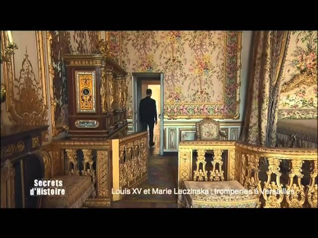 Secrets d'histoire E48 Louis XV et Marie Leczinska, tromperie à Versailles