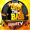 24/06 DROP THE BASS: GRAVITY @ Opera