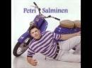 Petri Salminen - Kuinka kaunis olet