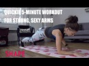 Quickie 5 Minute Workout for Strong, Sexy Arms