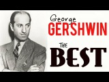 The best of George Gershwin ( Rhapsody in Blue , I got rhythm, etc etc ) HQ