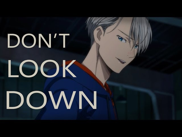 「AMV」Yuri on Ice - Don't Look Down