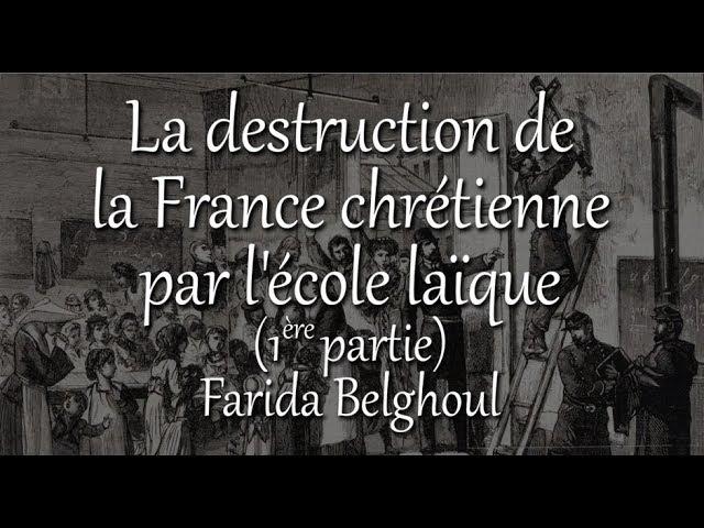 La destruction de la France chrétienne par l'école laïque - partie 1