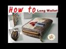 How to : Long Wallet (กระเป๋าสตางค์ใบยาว) Handmade