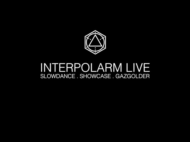Interpolarm live @ gazgolder slowdance showcase