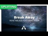 Rene Ablaze featuring Aylin - Break Away