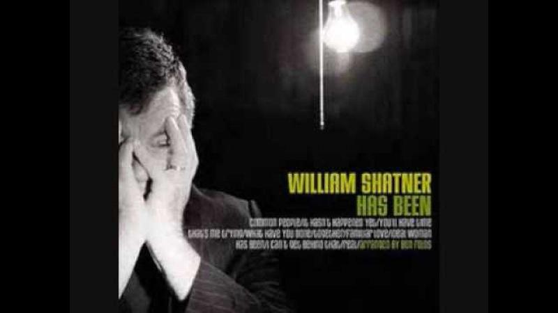 William Shatner - Ideal Woman - Has Been