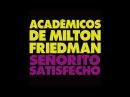 SEÑORITO SATISFECHO Acadêmicos de Milton Friedman MC DUDOSSAURO