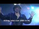 Killing Joke Live 5 tracks incl. Pssyche in Arnhem Netherlands 1985