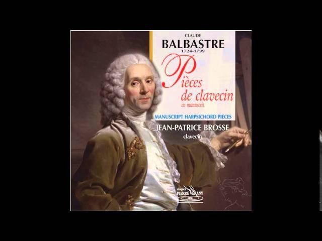 Claude Balbastre - Pieces de clavecin en Manuscrit, Jean-Patrice Brosse