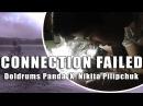 CONNECTION FAILED Teaser Doldrums Panda X Nikita Pilipchuk FULL HD