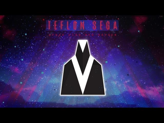 Teflon Sega - Press Play and Escape