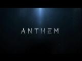 Anthem - официальный тизер-трейлер игры