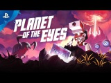 Planet of the Eyes - Launch Trailer  PS4