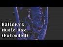 Ballora's Music Box [EXTENDED] - FNaF Sister location