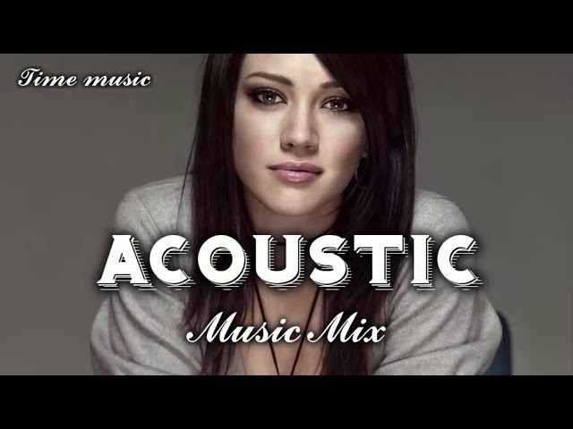 [TOP SONGS] - Best English Songs 2017 - 2018 Hits Popular Songs Acoustic Mix Covers