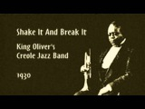 King Oliver's Creole Jazz Band - Shake It And Break It (1930)