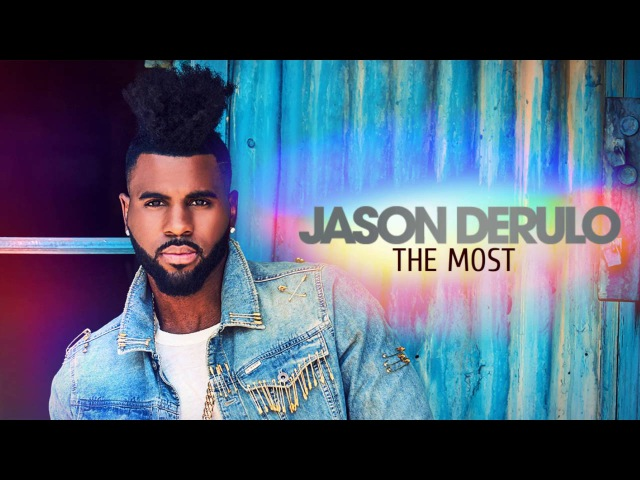 Jason Derulo - The Most (New Song 2017)