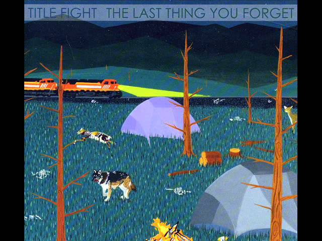 Title Fight - The Last Thing You Forget (Full Album)