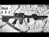 INSTALLATION DMR A&ampK SR-25 + PolarStar JACK Black-ARC Airsoft Team