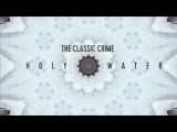 The Classic Crime - Holy Water OFFICIAL LYRIC VIDEO