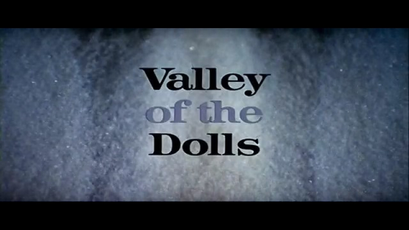 Долина кукол/Valley of the Dolls (1967, США, реж. Марк Робсон)