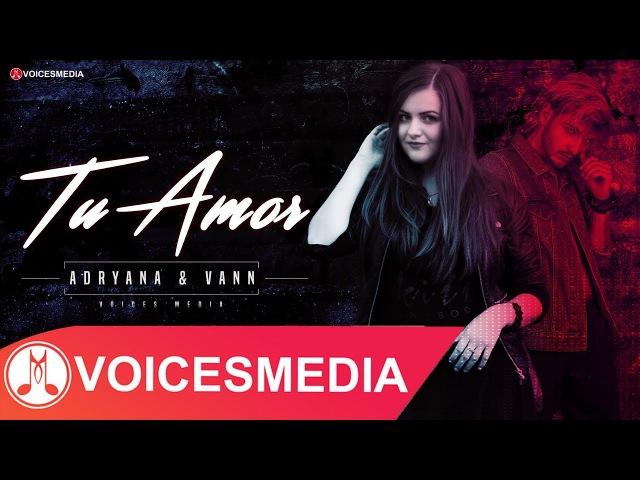 Adryana VANN – Tu Amor (Official Single)
