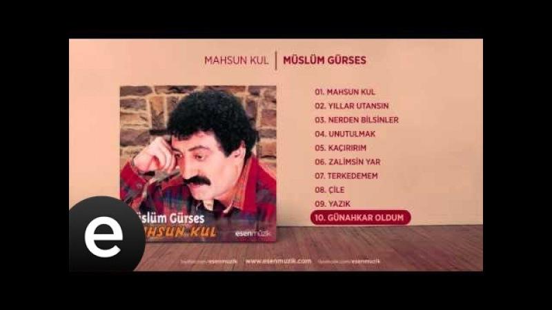 Günahkar Oldum (Müslüm Gürses) Official Audio günahkaroldum müslümgürses - Esen Müzik