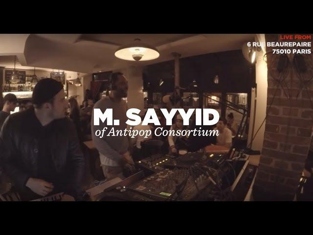 M. Sayyid of Antipop Consortium • Live Set • LeMellotron.com