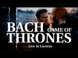 Game of Thrones (Main Theme) - J.S. Bach MOZART HEROES Live