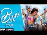Baat Ban Jaye - A Gentleman - Sundar, Susheel, Risky - Sidharth - Jacqueline - Sachin-Jigar - Raj&DK