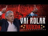 VAI ROLAR RUEDA! / ZOPILOTE - Paródia Flamengo (Festa - Ivete Sangalo)