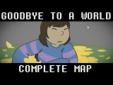 Goodbye To A World UNDERTALE MAP COMPLETE
