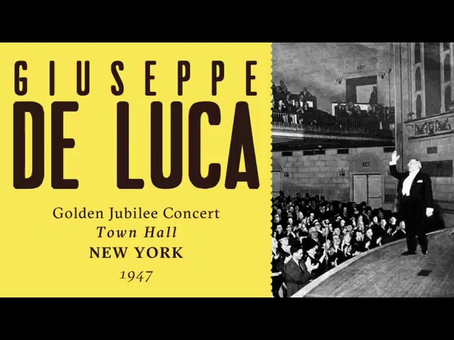 Giuseppe De Luca - 1947 Golden Jubilee Concert at Town Hall, New York